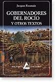 Gobernadores del rocío y otros textos (Biblioteca Ayacucho #215)
