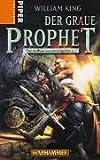 Der Graue Prophet - Warhammer - Die Abenteuer von Gotrek und Felix 2 - William King