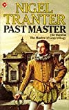 Past Master: The Third of Three Novels About the Master of Gray (Coronet Books) (034017837X) by Tranter, Nigel