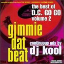 echange, troc Various Artists - Gimmie Dat Beat: The Best of D.C. Go Go, Vol. 2