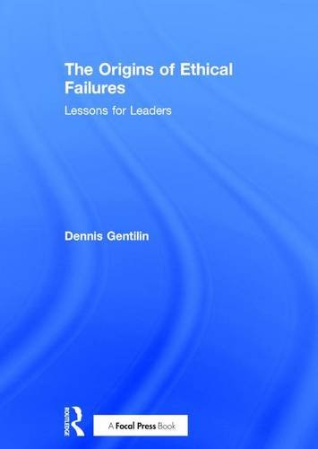 The Origins of Ethical Failures: Lessons for Leaders