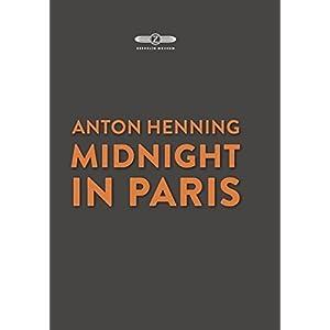 Anton Henning: Midnight in Paris: Kat. Zeppelinmuseum Friedrichshafen