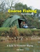 The Coarse Fishing Handbook: A Guide to Freshwater Angling from Apple Press