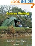 The Coarse Fishing Handbook: A Guide...