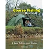 The Coarse Fishing Handbook: A Guide to Freshwater Anglingby Tony Miles