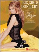 Big Girls Don't Cry (Fergie) 10 Pages