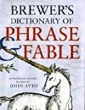 Brewer's Dictionary of Phrase & Fable (0061121207) by Ayto, John