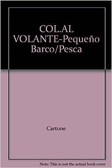COL.AL VOLANTE-Pequeño Barco/Pesca: Cartone: 9789501181876: Amazon