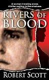Rivers of Blood (0786019964) by Scott, Robert
