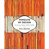 Penguin by Design: A Cover Story 1935-2005by Phil Baines