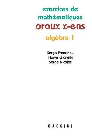 exercices de mathématiques , oraux x-ens , algèbre 1