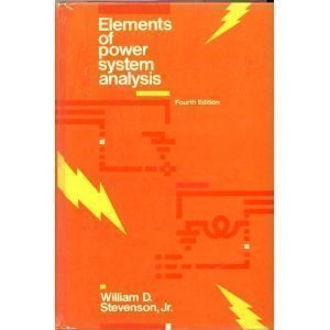 Elements of Power System Analysis (Mcgraw Hill Series in Electrical and Computer Engineering) William D. Stevenson