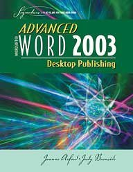 Advanced Microsoft Word 2003: Desktop Publishing (Signature Series)