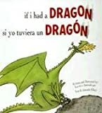 If I Had a Dragon / Si Yo Tuviera Un Dragon (Spanish Edition) (1933032162) by Ellery, Tom