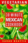 30 Minute Vegetarian Mexican