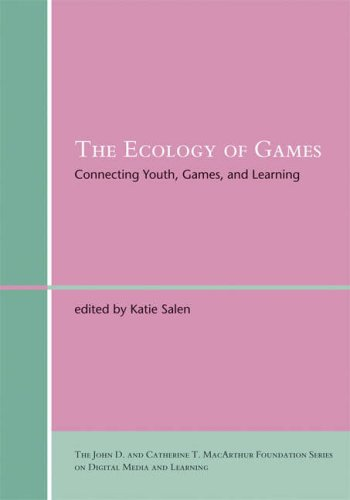 Ecology of Games: Connecting Youth, Games, and Learning (The John D. and Catherine T. MacArthur Foundation Series on Digital Media and Learning)