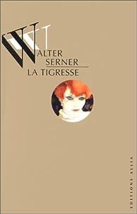 La Tigresse par Walter Serner