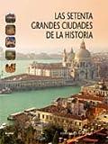 Setenta Grandes Ciudades De La Historia, Las