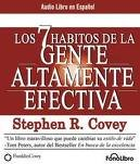 img - for Los 7 Habitos de la Gente Altamente Efectiva/ The 7 Habits of Highly Effective People (Spanish Edition) [Abridged, Audiobook] Publisher: FonoLibro Inc.; Abridged edition book / textbook / text book