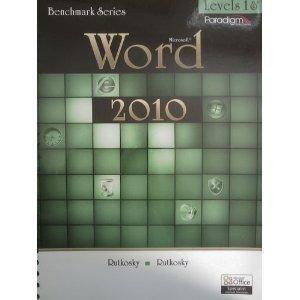 Benchmark Microsoft Word 2010 Levels 1 And 2 (Benchmark Series)