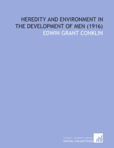 Heredity and Environment in the Development of Men  (1916)