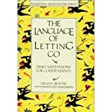The Language of Letting Go: Daily Meditations for Codependents/a Hazeldon Book (0062552910) by Beattie, Melody