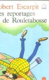 Les  Reportages de Rouletabosse