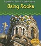 img - for Using Rocks (Exploring Earth's Resources) book / textbook / text book