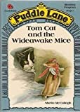 Tom Cat and the Wideawake Mice (Puddle Lane Reading Programme Stage 1)
