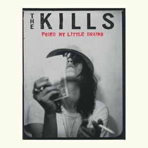 The Kills - Fried My Little Brains - Zortam Music