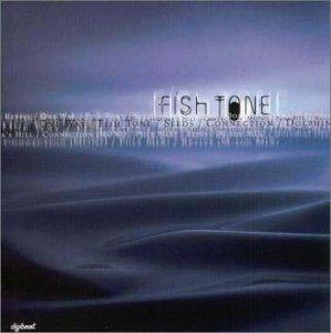 ... TONE, 中坪淳彦 : FISH TONE - 音楽