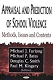 img - for Appraisal & Prediction of School Violence. Nova Science Publishers, Inc (US). 2004. book / textbook / text book