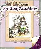 The Prolific Knitting Machine