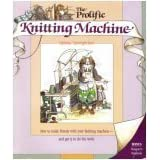 Prolific Knitting Machineby Catherine Cartwright-...