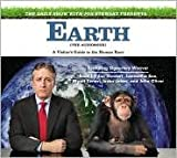 The Daily Show with Jon Stewart Presents Earth Publisher: Hachette Audio; Unabridged edition