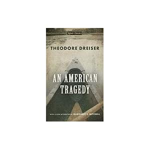 An American Tragedy (Signet Classics) Theodore Dreiser, Richard Lingeman and Margaret E. Mitchell