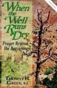 When the Well Runs Dry - Prayer Beyond Beginnings