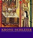 Image de Krone und Schleier: Kunst aus mittelalterlichen Frauenklöstern