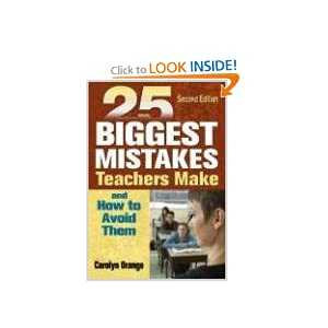 25 Biggest Mistakes Teachers Make and How to Avoid Them Carolyn M. Orange