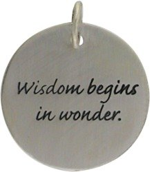 Inspirational Round WISDOM BEGINS IN WONDER Pendant in Sterling Silver, #7612