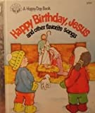 img - for Happy Birthday, Jesus and other favorite Songs book / textbook / text book