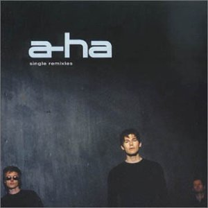 A-Ha - Single Remixes - Zortam Music
