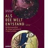 """Als die Welt entstand...: Sch�pfungsmythen der V�lker und Kulturen in Wort und Bildvon """"Monika Tworuschka"""""""