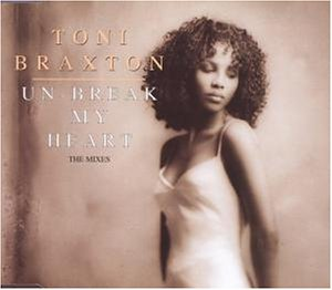 Toni Braxton - Unbreak My Heart/Remix - Zortam Music