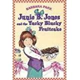 Junie B Jones & the Yucky Blucky Fruitcake