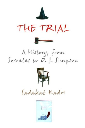 The Trial: A History, From Socrates To O. J. Simpson