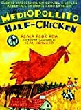 Mediopollito/Half-Chicken: A Folktale in Spanish and English