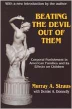 Beating the Devil Out of Them: Corporal Punishment in American