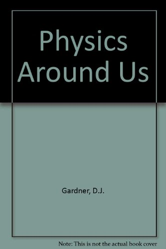 physics around us d j gardner expo. Black Bedroom Furniture Sets. Home Design Ideas
