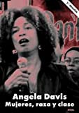 Mujeres, raza y clase / Women, Race and Class (Cuestiones De Antagonismo / Issues of Antagonism) (Spanish Edition) (8446020939) by Davis, Angela Y.